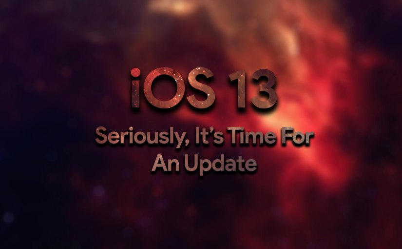 iOS 13: It's Time For AnUpdate